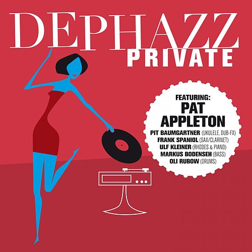 Private by De-Phazz