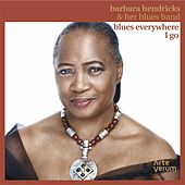 Blues Everywhere I Go by Barbara Hendricks
