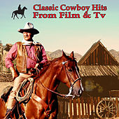 Classic Cowboy Hits From Film & Tv by Various Artists
