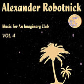 Music For an Imaginary Club Vol. 4 de Alexander Robotnick