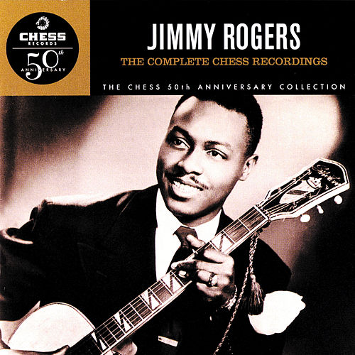 The Complete Chess Recordings by Jimmy Rogers