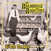 In With the Hens de Roadhouse Roosters