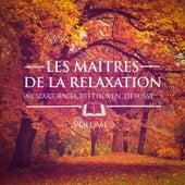 Les maîtres de la relaxation, Vol. 3 (Mozart, Beethoven, Bach, Tchaïkovski, Satie et Debussy) by Various Artists