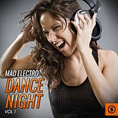 Mad Electro: Dance Night, Vol. 1 by Various Artists