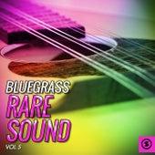 Bluegrass Rare Sound, Vol. 5 by Various Artists