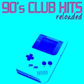 90's Club Hits Reloaded by Various Artists