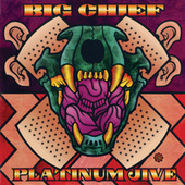 Platinum Jive Greatest Hits 1969-1999 by Big Chief
