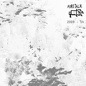 Fire Talk 2009-2014 by Various Artists