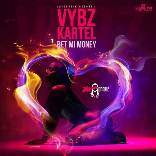 Bet Mi Money - Single by VYBZ Kartel