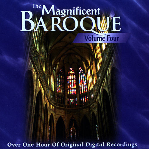 The Magnificent Baroque (Vol. 4) by Various Artists