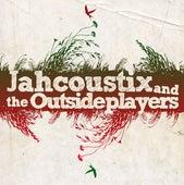 Jahcoustix & The Outsideplayers von Jahcoustix