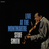 Live At The Montmartre by Stuff Smith