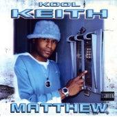Matthew by Kool Keith