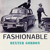 Fashionable von Dexter Gordon
