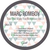 Trax That Make You Reminisce, Vol. 1 - Single von Marc Romboy