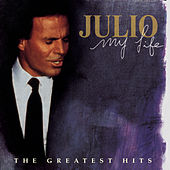 My Life: The Greatest Hits de Julio Iglesias