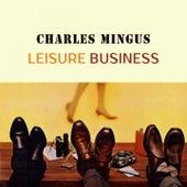 Leisure Business von Charles Mingus