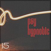 Hypnotic Psy, Vol. 15 by Various Artists