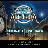 Echoes of Aetheria (Original Soundtrack) by Phil Hamilton