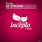 Be Strong (Remixes) by 1Touch