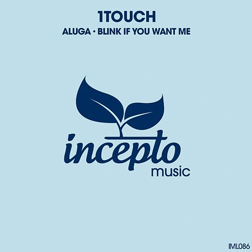 Aluga / Blink If You Want Me by 1Touch