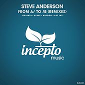 From A/ to /b (Remixes) de Steve Anderson