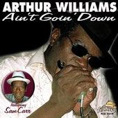 Ain't Goin Down de Arthur Williams