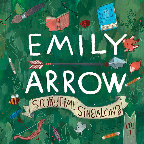 Storytime Singalong, Vol. 1 by Emily Arrow