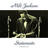 Statements (Remastered 2015) by Milt Jackson