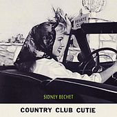 Country Club Cutie de Sidney Bechet
