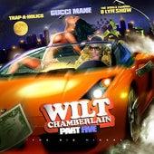 Wilt Chamberlain (Part 5) de Gucci Mane