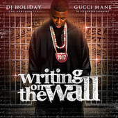 Writing On The Wall de Gucci Mane