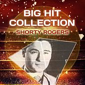 Big Hit Collection di Shorty Rogers