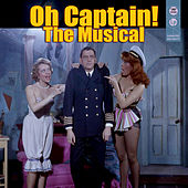 Oh Captain! - The Musical (original Broadway Cast) by Soundtrack
