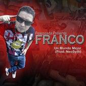 Un Mundo Mejor - Single by Franco