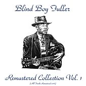 Remastered Collection, Vol. 1 (All Tracks Remastered 2016) by Blind Boy Fuller