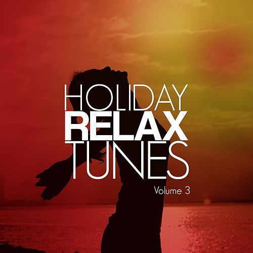 Holiday Relax Tunes, Vol. 3 (Electronic Holiday Soundtrack) by Various Artists