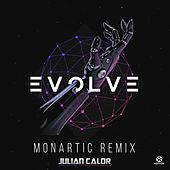 Evolve (Monartic Remix) von Julian Calor