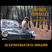 Se Estrechan en el Corazón (feat. Los Detectives) - Single de Quique Gonzalez