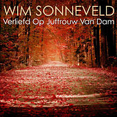 Verliefd Op Juffrouw Van Dam de Wim Sonneveld