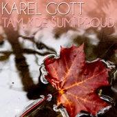 Tam, Kde šumí Proud de Karel Gott