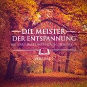 Die Meister der Entspannung, Vol. 1 (Satie, Debussy, Bach, Mozart, Tschaikowski und Beethoven) by Various Artists
