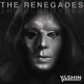 The Renegades by Yashin