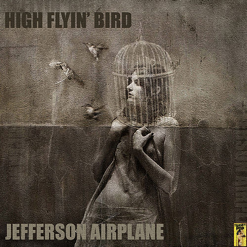 High Flyin' Bird by Jefferson Starship