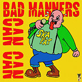 Bad Manners Do the Can Can by Bad Manners