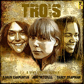 Trois -  A Very Special Tribute to Karen Carpenter, Joni Mitchell and Tracy Chapman by Various Artists