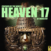 Crushed By the Wheels of Industry von Heaven 17