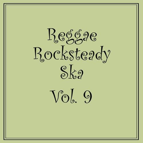 Reggae Rocksteady Ska, Vol. 9 by Various Artists