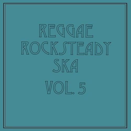 Reggae Rocksteady Ska, Vol. 5 by Various Artists