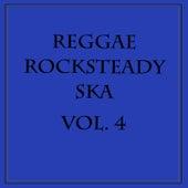 Reggae Rocksteady Ska, Vol. 4 by Various Artists